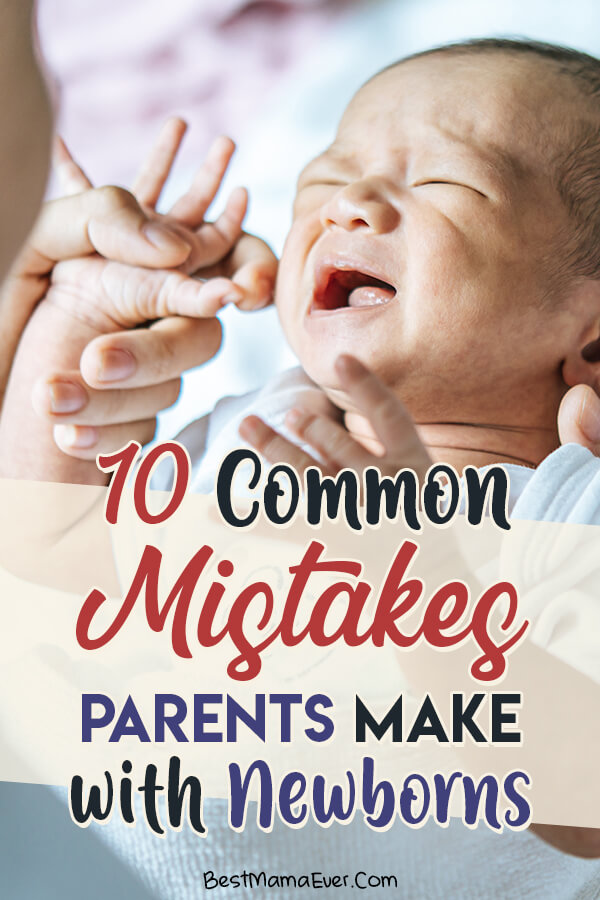 10 Common Mistakes Parents Make with Newborns