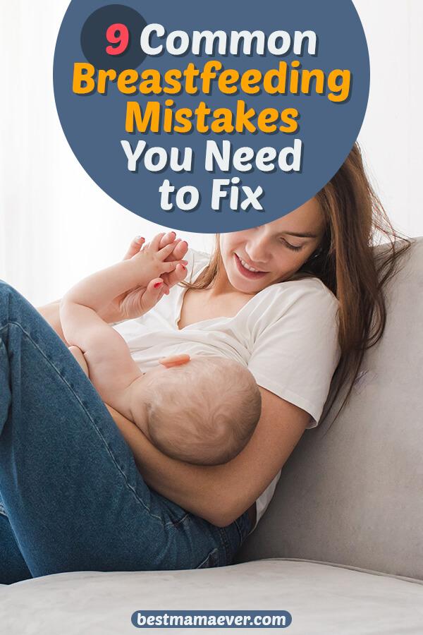 9 Breastfeeding Mistakes New Moms Make