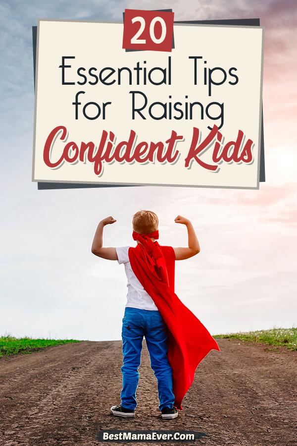 20 Essential Tips for Raising Confident Kids