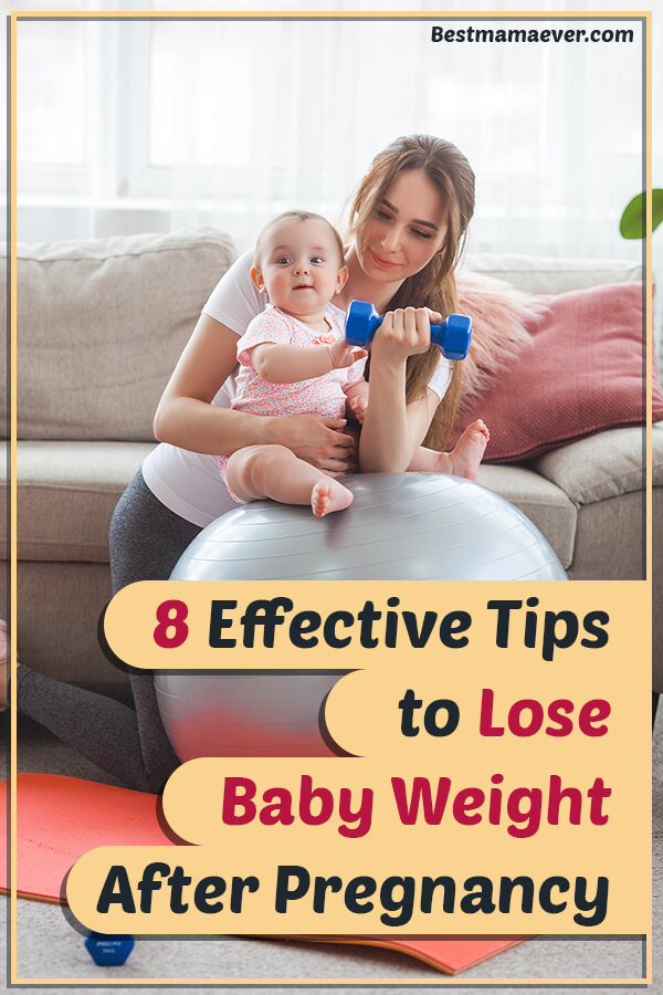 8 Effective Tips to Lose Baby Weight After Pregnancy